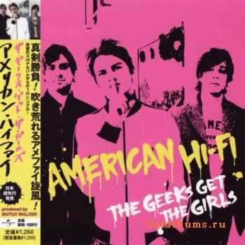 American Hi-Fi - The Geeks Get The Girls [Japanese Single] (2004)