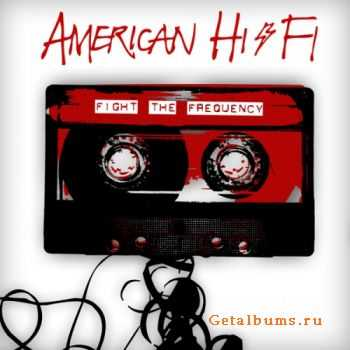 American Hi-Fi - Fight The Frequency (2010)
