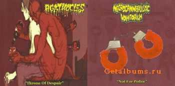 Agathocles & Necrocannibalistic Vomitorium - Throne Of Despair & Not For Police (Split) (2011)