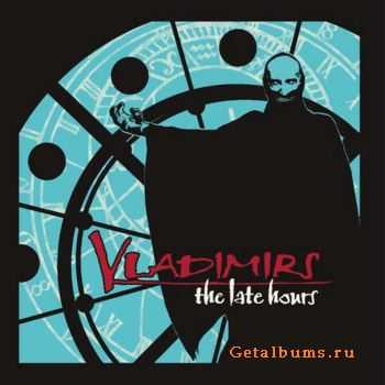 Vladimirs - The Late Hours (2011)