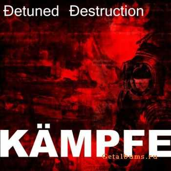 Detuned Destruction - Kämpfe (2011)