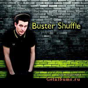 Buster Shuffle - Our Night Out (2011)