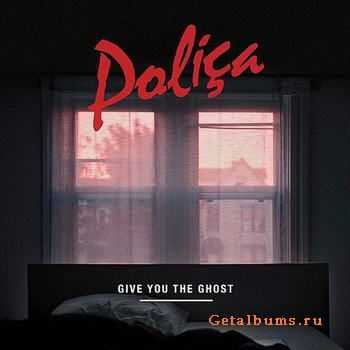 Polica - Give You The Ghost (2012)