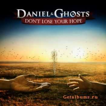 Daniel & Ghosts - Don't Lose Your Hope (2011)