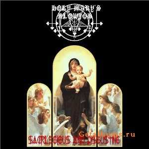 Holy Marys Blowjob - Sacrilegious And Disgusting (2011)