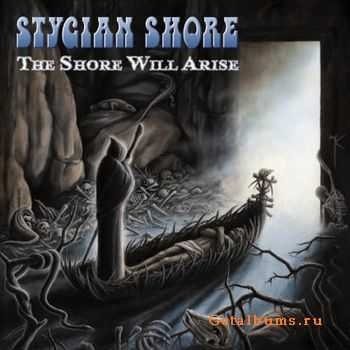 Stygian Shore  - The Shore Will Arise (2007)
