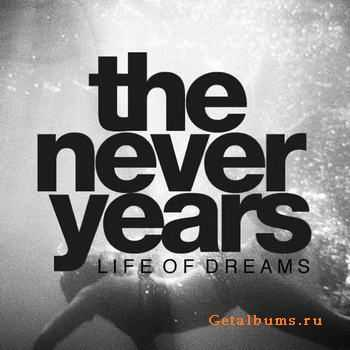 The Never Years - Life Of Dreams (2011)