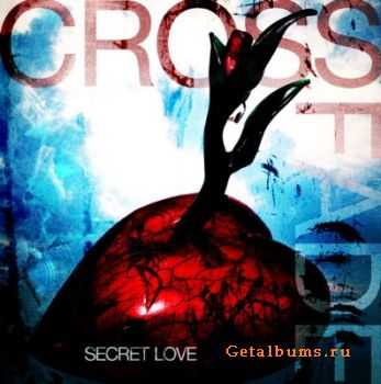 Crossfade - Secret Love (2011)