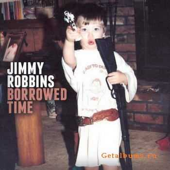 Jimmy Robbins - Borrowed Time [EP] (2011)