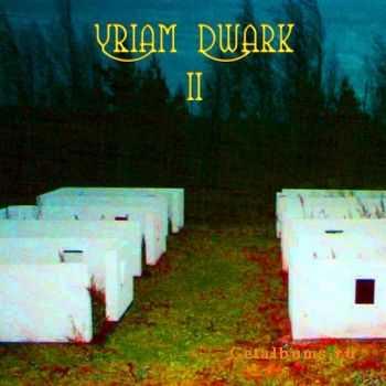 Yriam Dwark – Yriam Dwark II 2011