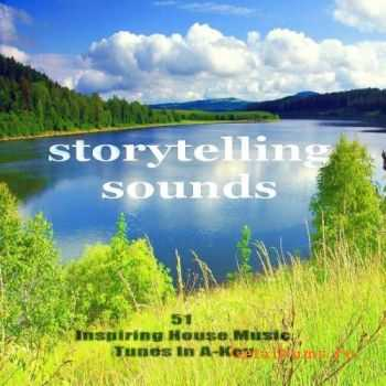 VA - Storytelling Sounds (51 Inspiring House Music Tunes In A-Key) (2011)