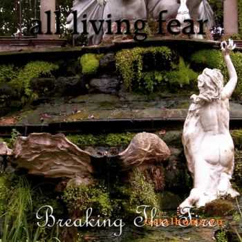 All Living Fear - Breaking The Fire (EP) (2011)