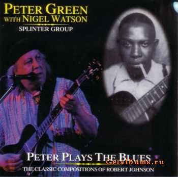 Peter Green With Nigel Watson & Splinter Group - Peter Plays The Blues (2002)