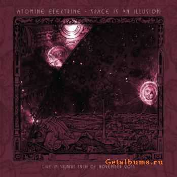 Atomine Elektrine - Space Is An Illusion: Live In Vilnius (2011)