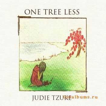 Judie Tzuke � One Tree Less (2011)