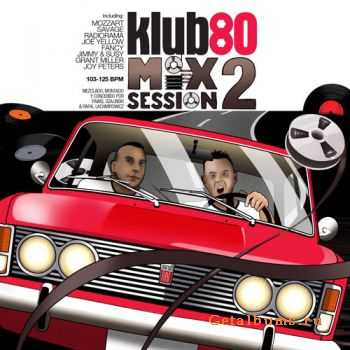 VA - Klub80 Mix Session 2 (2011)