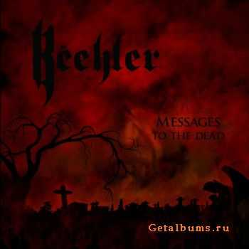 Beehler - Messages to the Dead (2011)