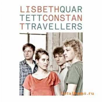 Lisbeth Quartet - Constant Travellers (2011)