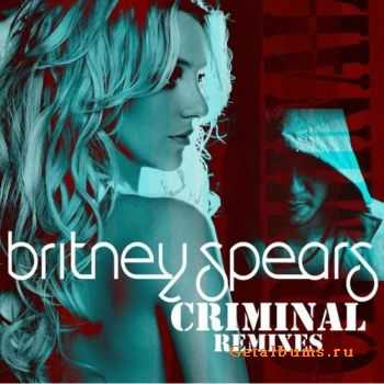 Britney Spears - Criminal (Remixes) (2011)