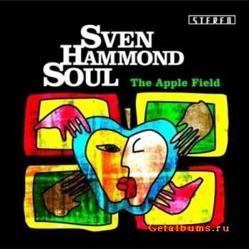 Sven Hammond Soul - The Apple Field (Limited Edition) (2011)