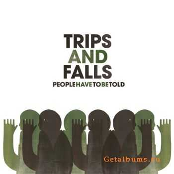 Trips and Falls - People Have to Be Told (2011)