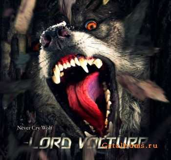 Lord Volture � Never Cry Wolf 2011