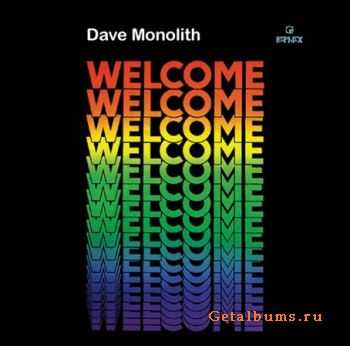 Dave Monolith - Welcome (2011)
