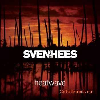 Sven Van Hees - Heatwave (2011)
