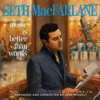 Seth MacFarlane - Music Is Better Than Words (2011)