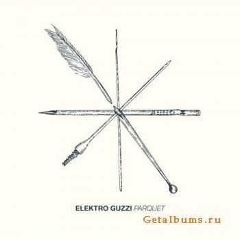 Elektro Guzzi - Parquet (2011)