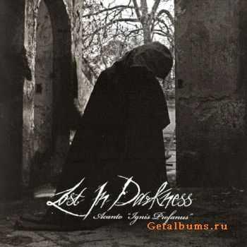 "Lost In Darkness - Acanto ""Ignis Profanus"" (2010)"