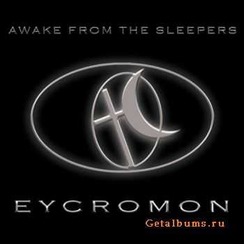 Eycromon - Awake From The Sleepers (2011)
