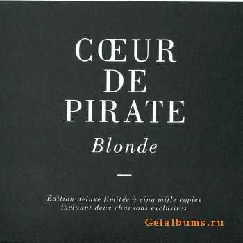 Coeur de Pirate - Blonde [Deluxe Limited Edition] 2011