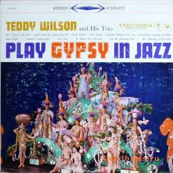 Teddy Wilson And His Trio � Play Gypsy In Jazz (1959)
