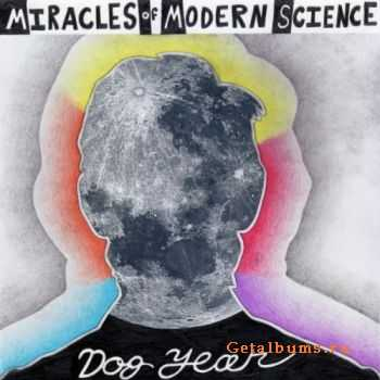 Miracles Of Modern Science - Dog Year (2011)