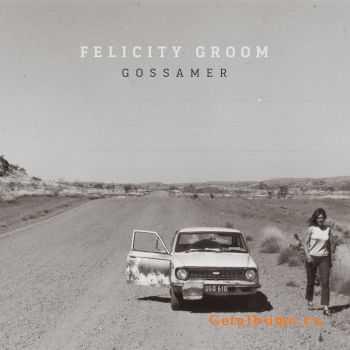 Felitiy Groom - Gossamer (2011)