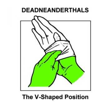 Dead Neanderthals - The V-Shaped Position (EP) (2011)