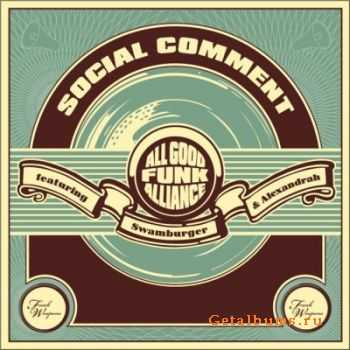 All Good Funk Alliance featuring Swamburger & Alexandrah – Social Comment (2006)