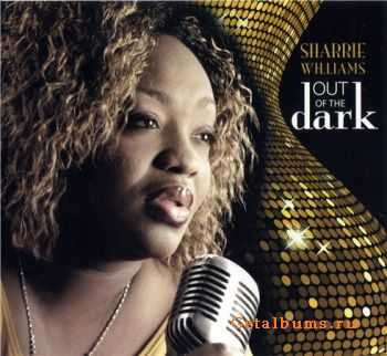 Sharrie Williams - Out Of The Dark (2011)