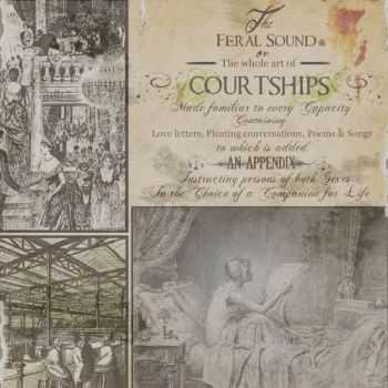 Courtships - The Feral Sound or the Whole Art of Courtships (2011)