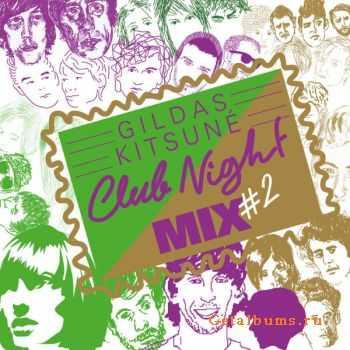 VA - Gildas Kitsuné Club Night Mix #2 (2011)