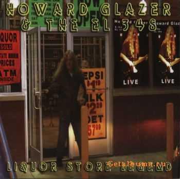 Howard Glazer & The EL34's - Liquor Store Legend (2007)