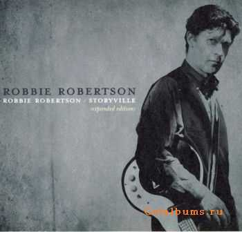 Robbie Robertson - Robbie Robertson / Storyville (Expanded Edition) (2005)