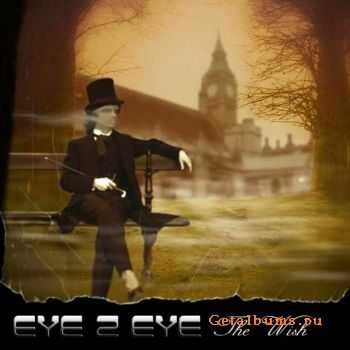 Eye 2 Eye – The Wish 2011
