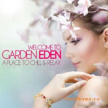 VA - Welcome to Garden Eden (A Place to Chill & Relax) (2011)