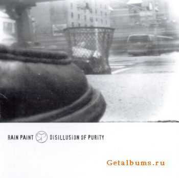Rain Paint - Disillusion of Purity 2006 [LOSSLESS]