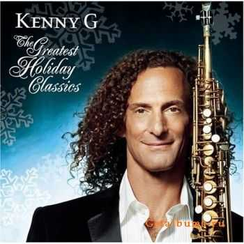 Kenny G - The Greatest Holiday Classics (2005)