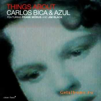 Carlos Bica & Azul - Things About (2011)