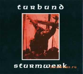 Turbund Sturmwerk  - Turbund Sturmwerk (Remastered) (2003)