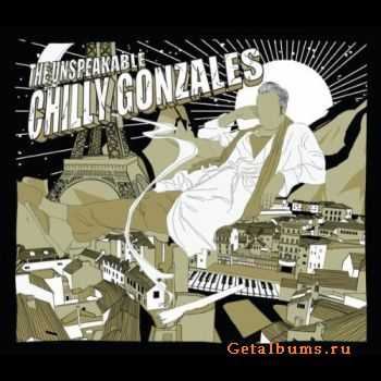 Chilly Gonzales - The Unspeakable (2011)